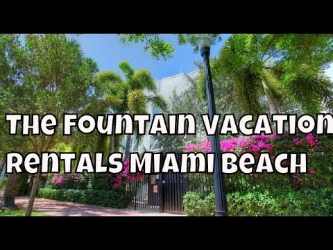 The Fountain Vacation Rentals Miami Beach