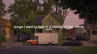 songs I want to hear in a coming of age movie - a playlist ♡