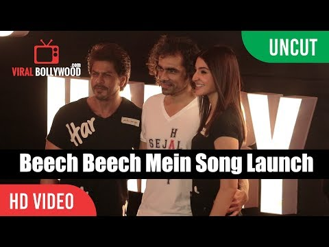 UNCUT - Beech Beech Mein Song Launch   Shahrukh Khan, Anushka Sharma, Imtiaz   Jab Harry Met Sejal