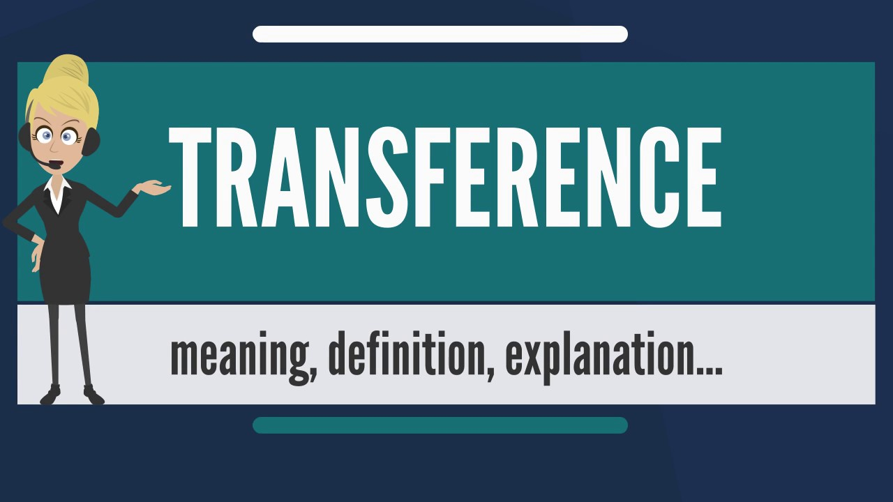 What Is Transference What Does Transference Mean Transference