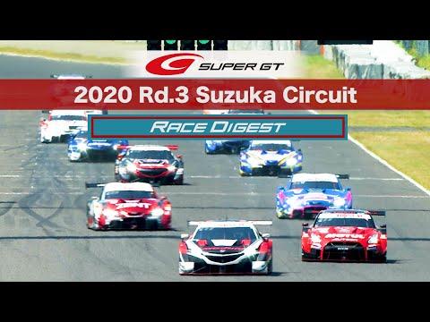 2020 AUTOBACS SUPER GT Round3 FUJIMAKI GROUP SUZUKA GT 300km RACE Digest