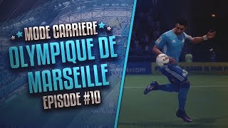 FIFA 18 - CARRIERE OM #10 - OLYMPICO & SOMBRERO !