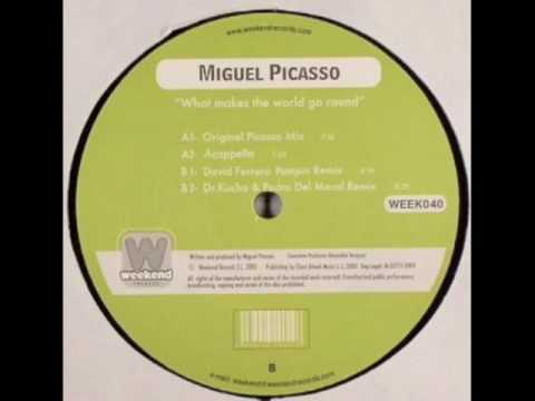 "Miguel Picasso ""What Makes The World Go Round"" (Dr. Kucho! & Pedro Del Moral Remix)"