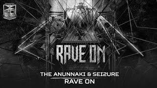 The Anunnaki & Sei2ure - Rave on (Brutale - BRU 008)
