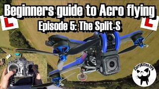 FPV Tutorial: Beginners guide to Acro flying: Episode 5 - The Split-S