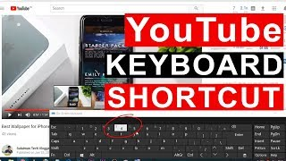 YouTube Keyboard Shortcut || Most of them Don