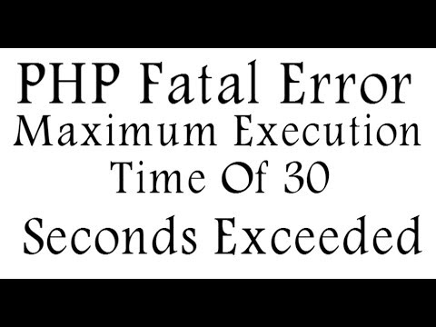 Php fatal error maximum execution time of 30 seconds exceeded in wordpress