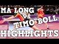 MA LONG vs TIMO BOLL HIGHLIGHTS (best moments Timo Boll vs Ma Long)