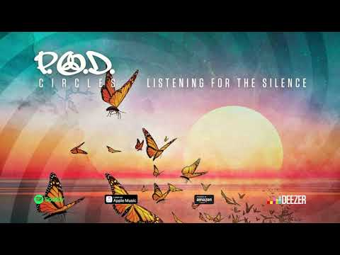 P.O.D. - Listening For The Silence (Circles) 2018 Mp3