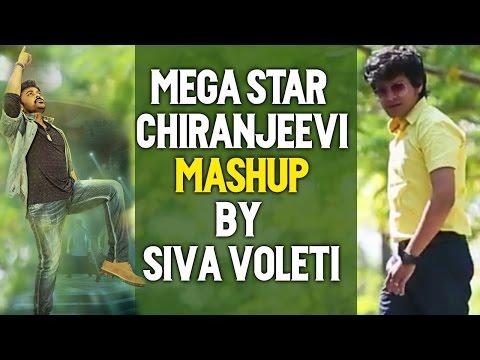Mega Star Chiranjeevi Mashup by Siva Voleti
