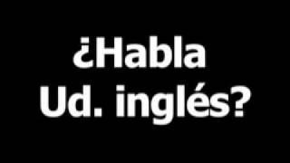 Spanish phrase for Do you speak english? is ¿Habla Ud. inglés?