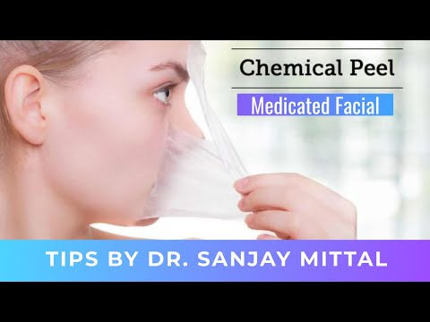 Medicated Facial and Chemical Peeling Tips by Dr Sanjay Mittal