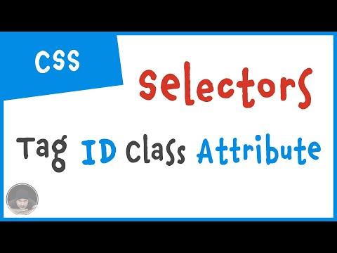 CSS Tutorials (2) - CSS Selectors - Tag, ID, Class, Attribute