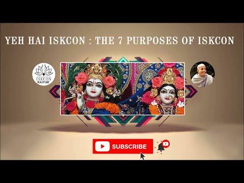 यह है इस्कान |  7 Purposes of ISKCON
