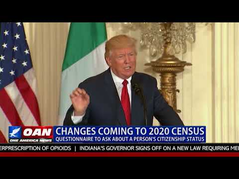 Changes Coming to 2020 Census, Questionnaire to Ask about a Person's Citizenship Status