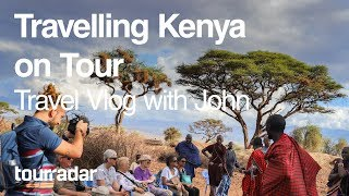 Travelling Kenya on Tour: Travel Vlog with John