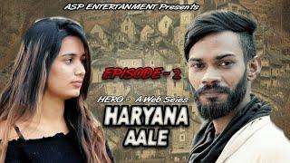 Hero Episode 2 | Haryana Aale | Aashish Suredia Parjapati | New Web Series 2019 | ASP