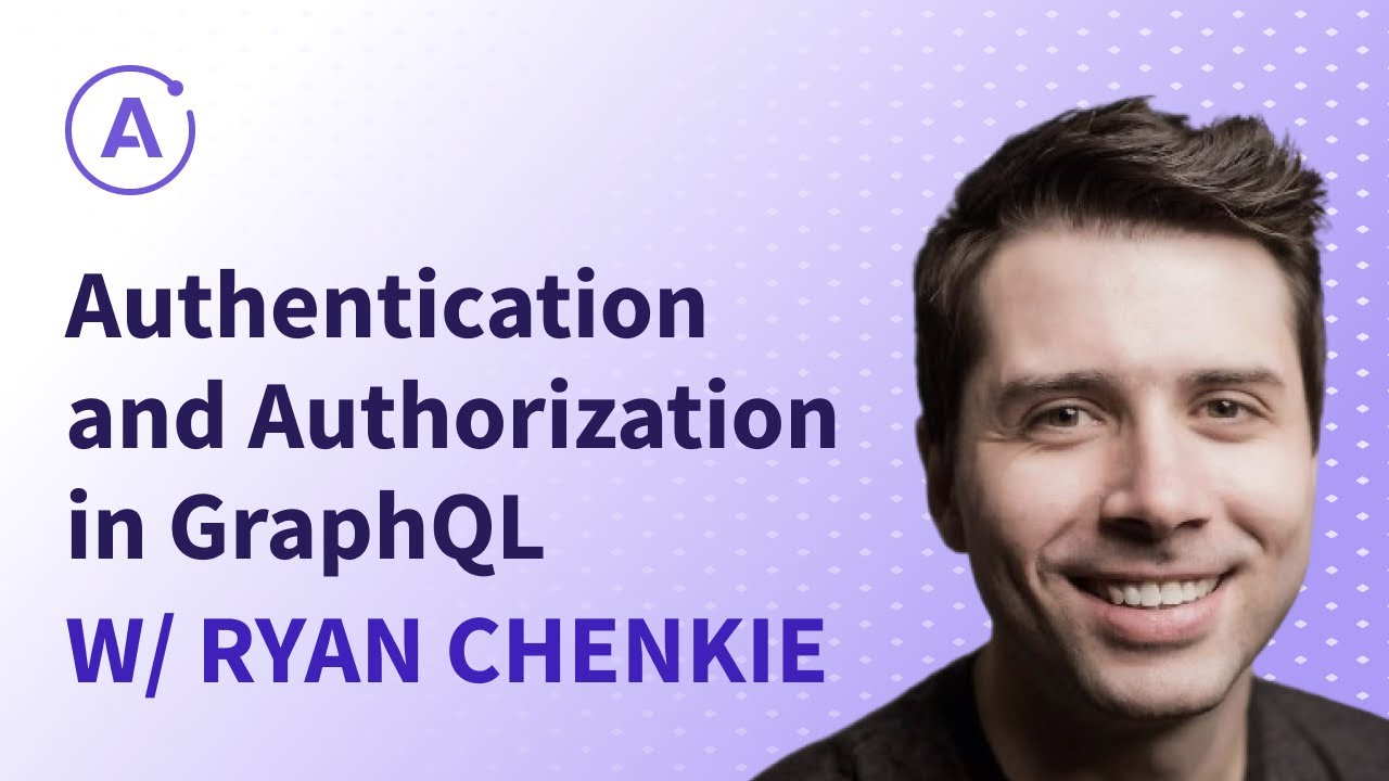 Ryan Chenkie - Handling Authentication and Authorization in GraphQL