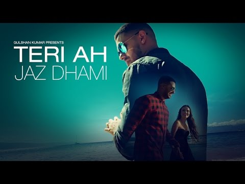 Jaz Dhami : Teri Ah Full Video Song| Steel Banglez | Latest Song 2016