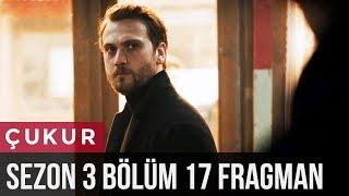 Download Çukur 3.Sezon 17.Bölüm Fragman Mp3 and Videos