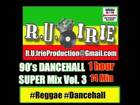 90's DANCEHALL SUPER MIX Vol  3 -- R.U. IRIE radio show -- [From The Vaults Series]
