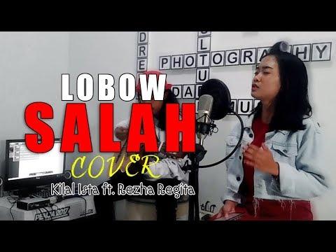 Lobow - Salah (Cover by Rezha Regita with Kilal Ista)
