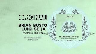 Brian Busto & Luigi Seija - Mambo Trippin (AbueKev Remix)