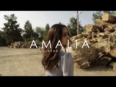 Amalia - Aglayar söygimiz