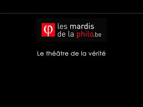 Le théâtre de la vérité - Marc de Haan - Les Mardis de la Philo.be - Saison 6