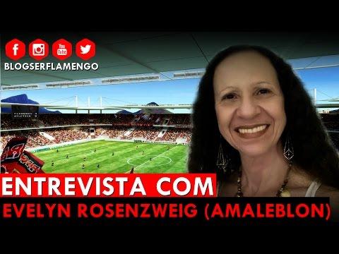 ENTREVISTA COM EVELYN ROSENZWEIG (AMALEBLON) - ESTÁDIO DA GÁVEA