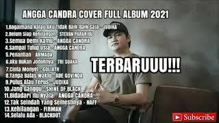 ANGGA CANDRA COVER FULL ALBUM TERBARU 2021
