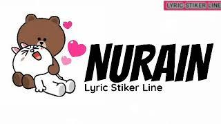 Nurain itu namamu  nurain sering di hatiku(Nurain Lyric stiker Line)