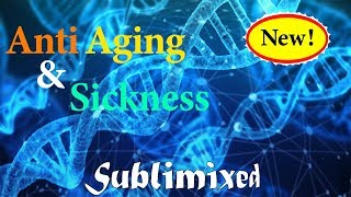 Produce Permanent Anti Sickness & Aging Cells Subliminal