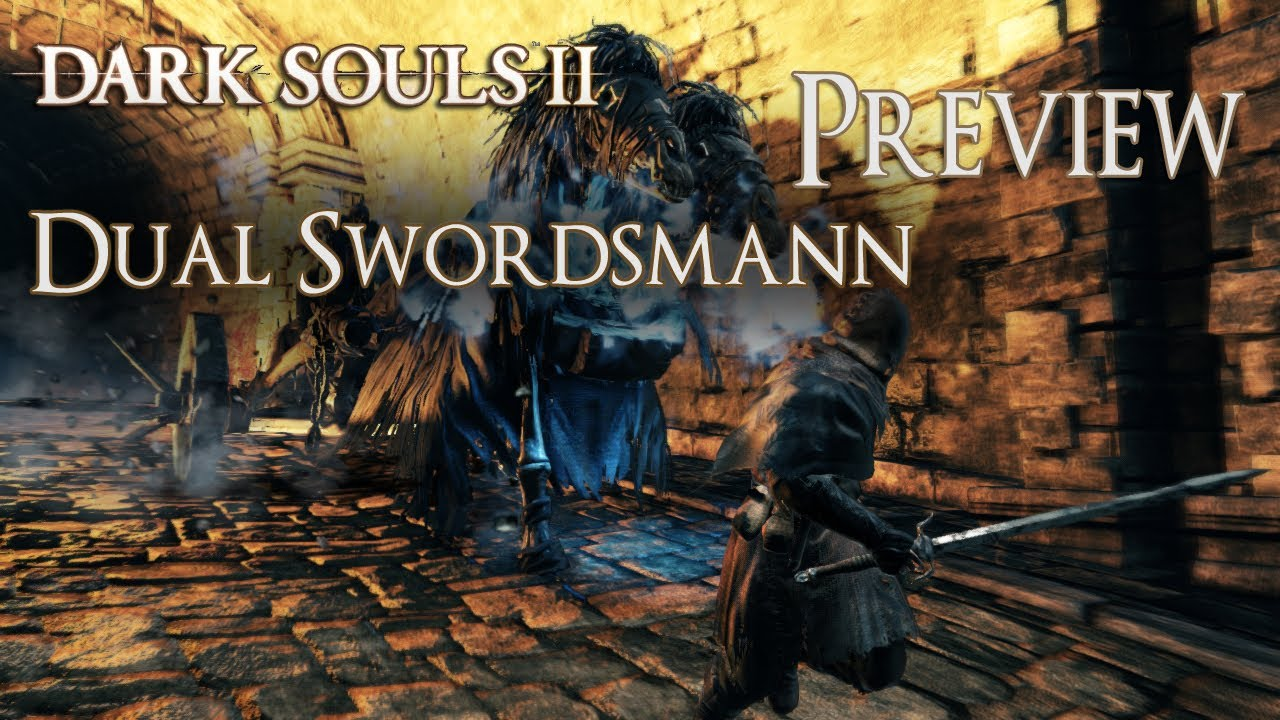 Dark Souls 2 Beta Prepare To Preview: Dark Souls 2 Dual Swordsman Charakter Preview/Test