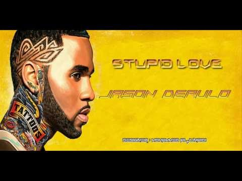 "Jason Derulo ""Stupid Love"" (Official lyrics HD Music)"