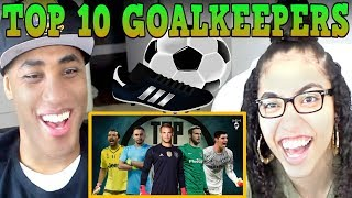 Top 10 Goalkeepers 2017 ● HD REACTION