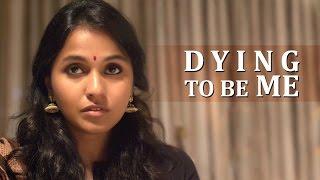 Dying to be Me - A Short Film by Deva Katta