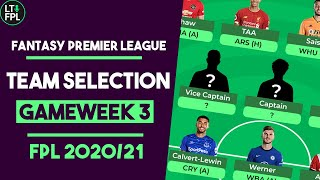 FPL TEAM SELECTION REVEAL Gameweek 3 | Transfer Made! | Fantasy Premier League Tips 2020/21