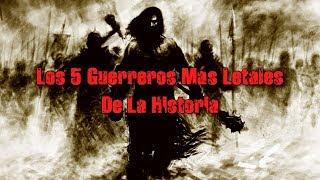 Los 5 Guerreros Más Letales y Temidos de la Historia