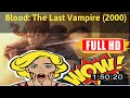 [ [LIVE VLOG] ] No.52 @Blood: The Last Vampire (2000) #The784uqajf
