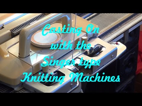 Casting on the Singer type knitting machines