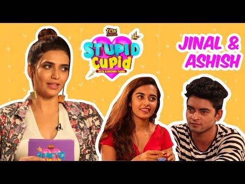 STUPID CUPID with Karishma Tanna | Jinal & Ashish