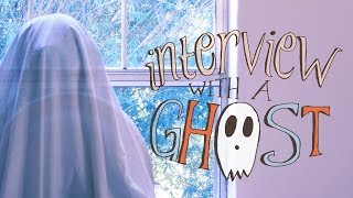 Interview with a Ghost