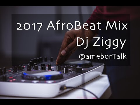 AUGUST 2017 LATEST NAIJA MIX AFROBEAT - DJ ZIGGY