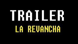 CAPITULO 2: La Revancha (Trailer)