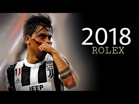 Paulo Dybala 2018 - Rolex | Skills & Goals | HD