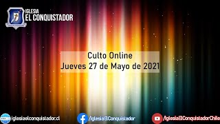 Culto online - Jueves 27 de Mayo de 2021