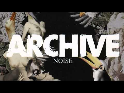 Archive - Noise [Full Album]