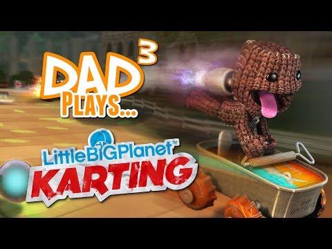 Dad³ Plays... LittleBigPlanet Karting