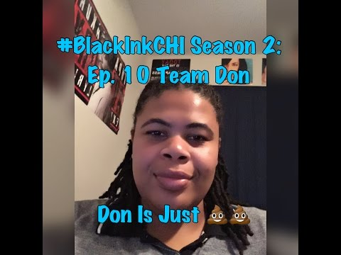 (REVIEW) Black Ink Crew: Chicago | Season 2: Ep. 10 | Team Don | Finale (RECAP)